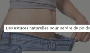astuce perte de poids naturel facile